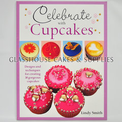 Celebrate With Cupcakes by Lindy Smith